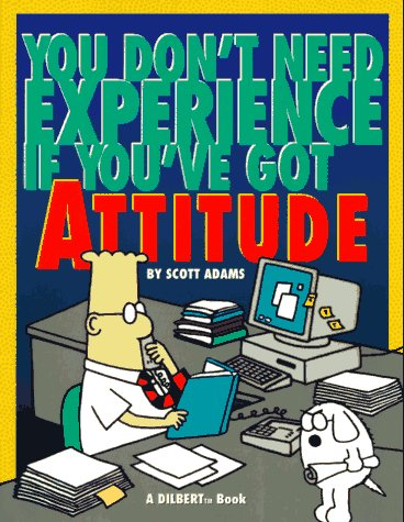 9780836221961: You Don't Need Experience if You've Got Attitude