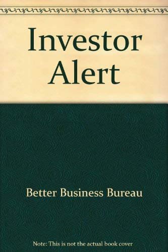 Investor Alert (0836222261) by Better Business Bureau