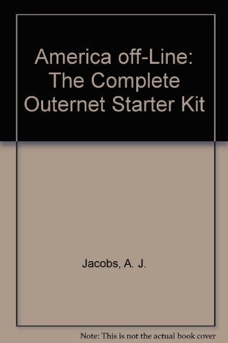 9780836224337: America Off-Line: The Complete Outernet Starter Kit