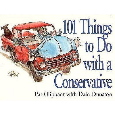 9780836225464: 101 Things to Do With a Conservative