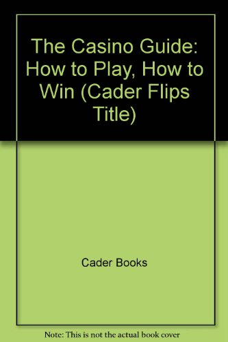 9780836225617: The Casino Guide: How to Play, How to Win (Cader Flips Title)