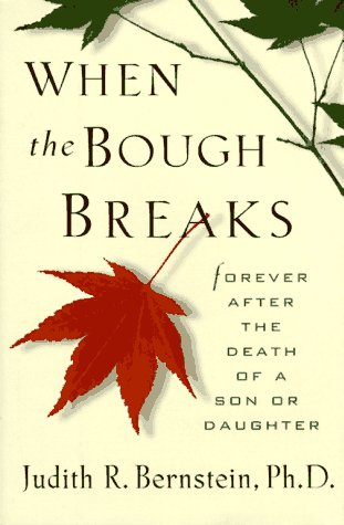 When the Bough Breaks: Forever After the: Judith R. Bernstein