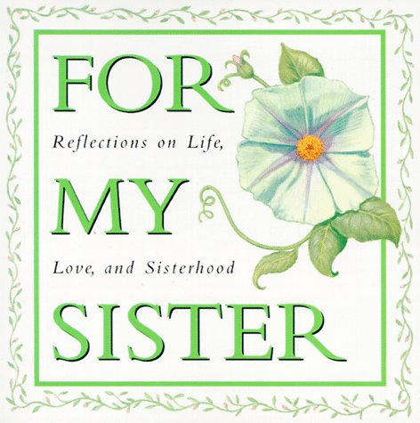 For My Sister: Reflections on Life,Love, and Sisterhood (Quote-A-Page): Ariel Books