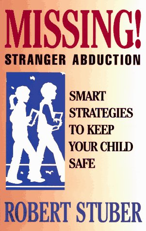 9780836226355: Missing! Stranger Abduction: Smart Strategies to Keep Your Child Safe