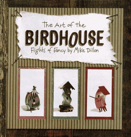 9780836227048: The Art of the Birdhouse: Flights of Fancy