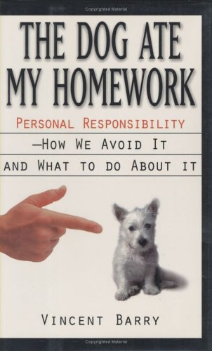 9780836227154: The Dog Ate My Homework: Personal Responsibility- How We Avoid It and What to Do About It
