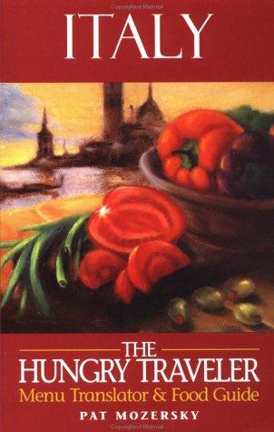 The Hungry Traveler: Italy: Becker & Mayer Ltd.