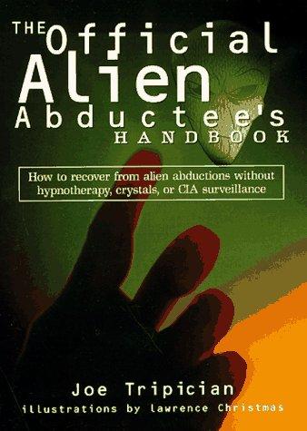 The Official Alien Abductee's Handbook: Tripician, Joseph