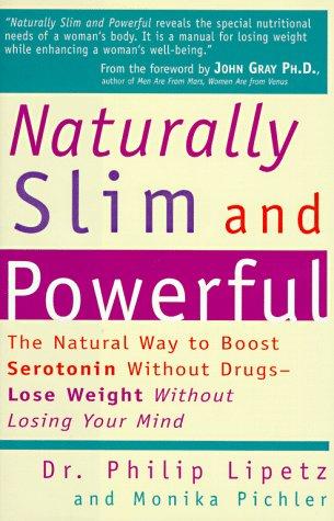 Naturally Slim and Powerful: Lipetz, Philip; Pichler, Monika