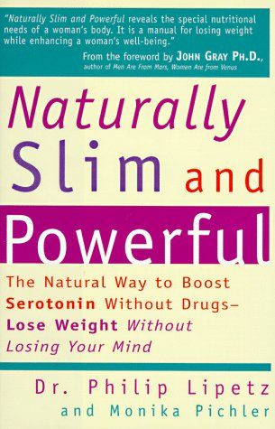 NATURALLY SLIM AND POWERFUL : The Natural Way to Boost Serotonin Without Drugs