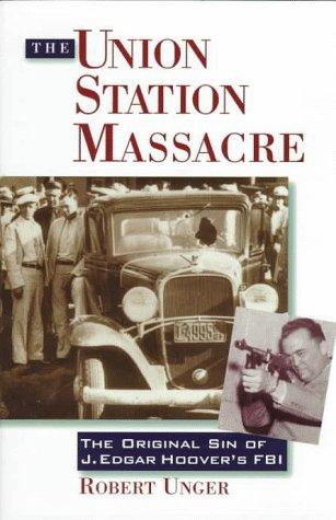 9780836227734: The Union Station Massacre: The Original Sin of J. Edgar Hoover's FBI