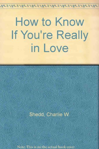 How to Know If You're Really in Love (0836228030) by Charlie W. Shedd