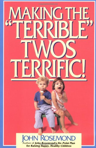 "9780836228113: Making the ""Terrible"" Twos Terrific"