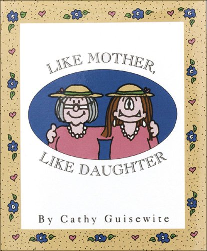 Like Mother Like Daughter (0836230493) by Cathy Guisewite