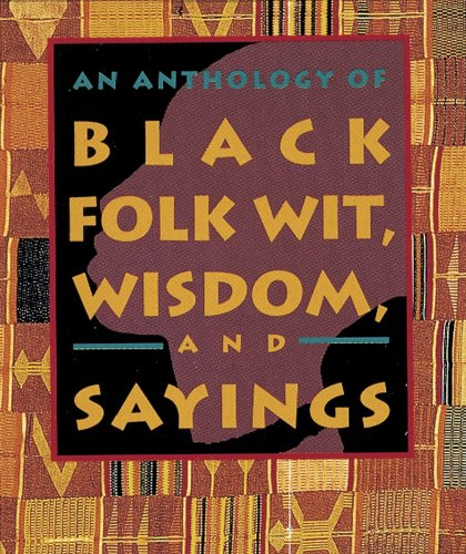 9780836230642: An Anthology of Black Folk Wit Wisdom and Sayings
