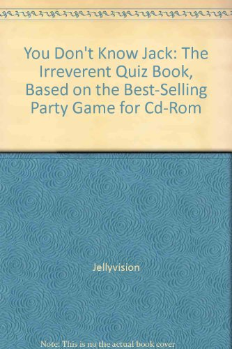 9780836231755: You Don't Know Jack: The Irreverent Quiz Book, Based on the Best-Selling Party Game for Cd-Rom