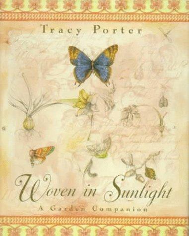 Woven in Sunlight: A Garden Companion: Porter, Tracy