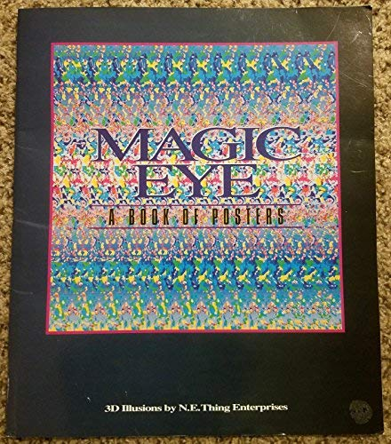 Magic Eye/a Book of Posters (0836232038) by N E Thing Enterprises; N E Thing Enterprises