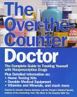 9780836235814: The Over-The-Counter Doctor: The Complete Guide to Treating Yourself With Nonprescription Drugs