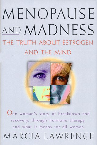 9780836235920: Menopause and Madness: The Truth About Estrogen and the Mind