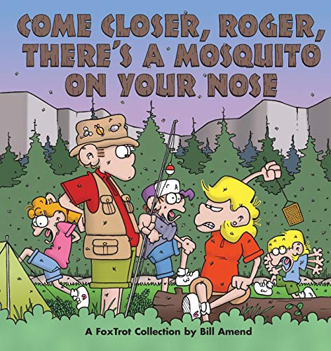 9780836236569: Come Closer, Roger, There's a Mosquito on Your Nose : A FoxTrot Collection