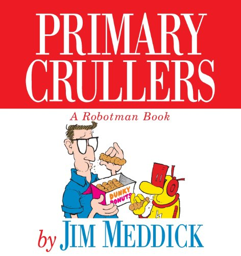 9780836236620: Primary Crullers: A Robotman Book