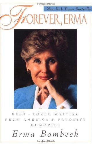 9780836236736: Forever, Erma: Best-Loved Writing From America's Favorite Humorist