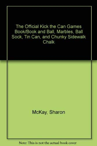 9780836245158: The Official Kick the Can Games Book/Book and Ball, Marbles, Ball Sock, Tin Can, and Chunky Sidewalk Chalk