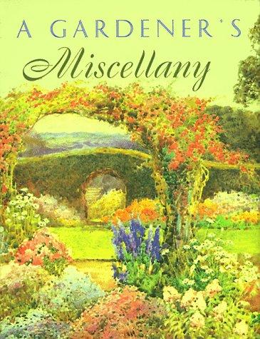 A Gardener's Miscellany (Main Street Editions): Editor-Diana Ajjan