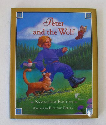 Cc Peter And The Wolf (0836249216) by Samantha Easton; Richard Bernal