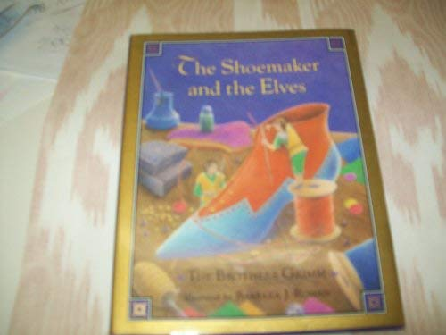 9780836249231: The Shoemaker and the Elves (The Brother's Grimm)