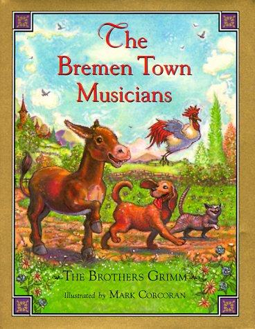 9780836249255: The Bremen Town Musicians (Children's Classics)