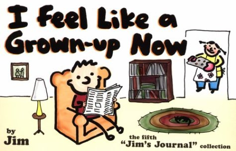 I Feel Like A Grown-Up Now: The Fifth Jim's Journal Collection: Jim