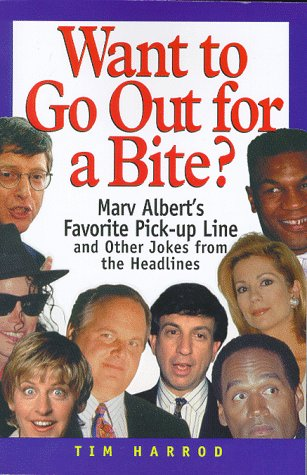 Want to Go Out for a Bite?: Marv Albert's Favorite Pick-Up Line and Other Jokes from the ...