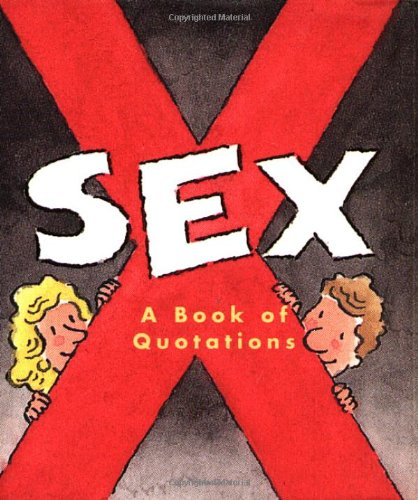 Sex: a Book of Quotations (Tiny Tomes (Mini)) - Katherine Kim; Larry Ross