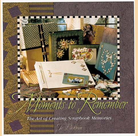 9780836252552: Moments to Remember: The Art of Creating Scrapbook Memories