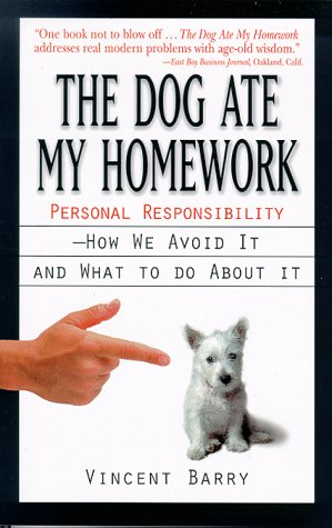 9780836252811: The Dog Ate My Homework: Personal Responsibility, How We Avoid It and What to Do About It