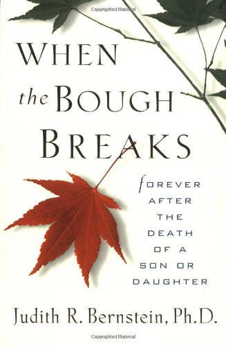 When The Bough Breaks: Forever After the: Ph.D. Judith R.