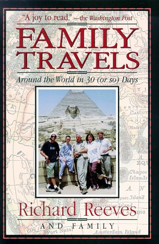 Family Travels: Around the World in Thirty (Or So) Days (0836252853) by Richard Reeves