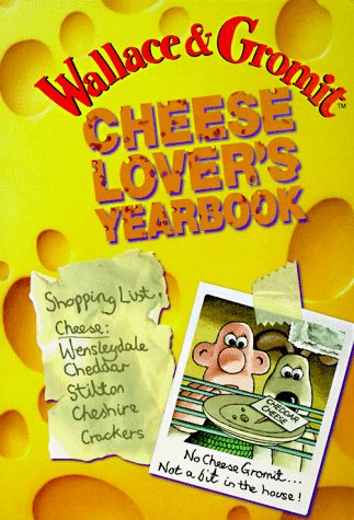 Wallace & Gromit: Cheese Lover's Yearbook