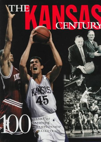 The Kansas Century: 100 Years of Championship: Woodling, Chuck, McLendon,