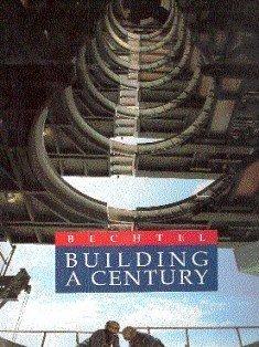 9780836253221: Bechtel: Building a Century, 1898-1998