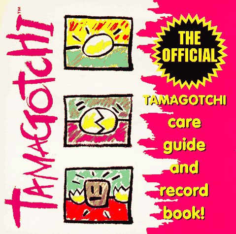 9780836253306: Tamagotchi: The Official Care Guide and Record Book