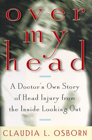 9780836254198: Over My Head : A Doctor's Own Story of Head Injury from the Inside Looking Out
