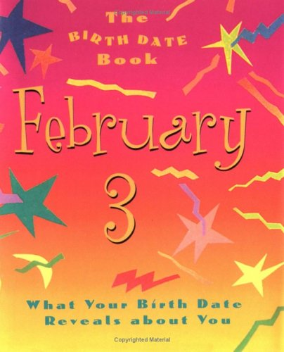 9780836259452: The Birth Date Book February 3: What Your Birthday Reveals About You