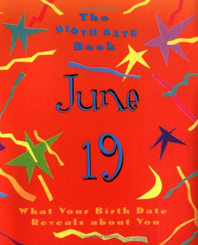 9780836260946: The Birth Date Book June 19: What Your Birthday Reveals About You