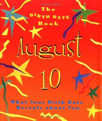 The Birth Date Book August 10: What: Ariel Books