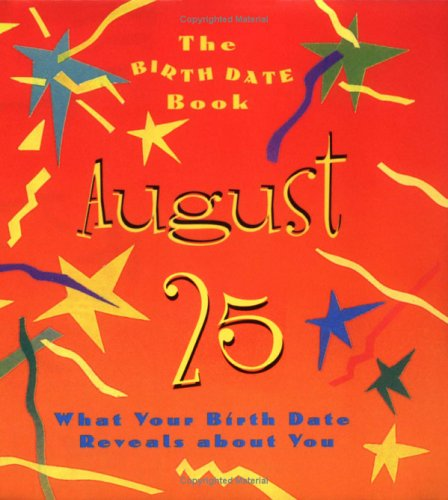 The Birth Date Book August 25: What Your Birthday Reveals About You: Ariel Books