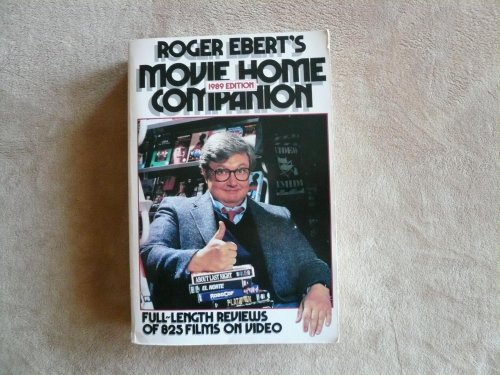 Roger Ebert's Movie Home Companion, 1989 Edition: Full-Length Reviews of 875 Films on Cassette (9780836262391) by Roger Ebert