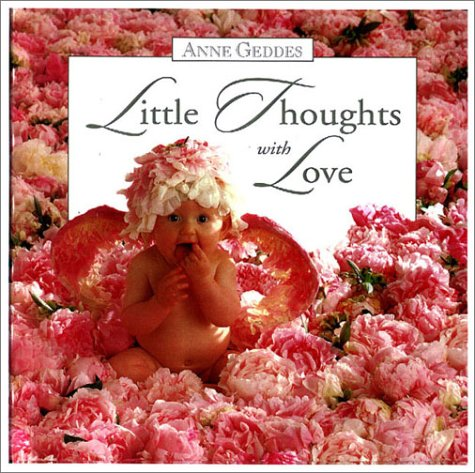 9780836264999: Anne Geddes Little Thoughts With Love